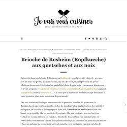 Brioche de Rosheim (Ropfkueche) aux quetsches et aux noix