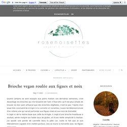 Brioche vegan roulée aux figues et noix