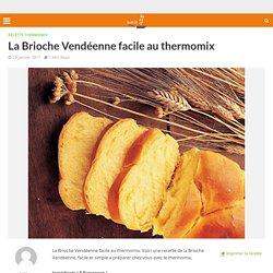 La Brioche Vendéenne facile au thermomix - Recette Thermomix