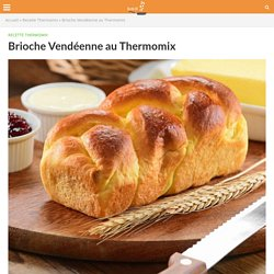 Brioche Vendéenne au Thermomix »