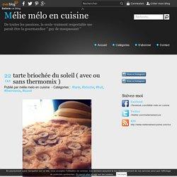 tarte briochée du soleil ( avec ou sans thermomix ) - Mélie mélo en cuisine