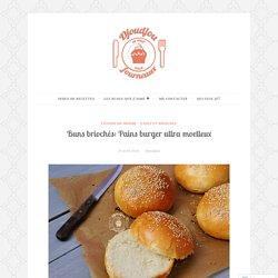 Buns briochés: Pains burger ultra moelleux – Djoudjou se met aux fourneaux!