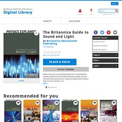 Brisbane Catholic Education Digital Library - The Britannica Guide to Sound and Light