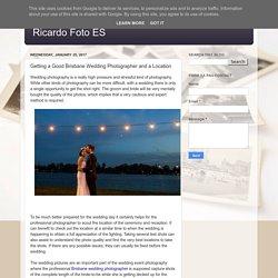 Ricardo Foto ES: Getting a Good Brisbane Wedding Photographer and a Location