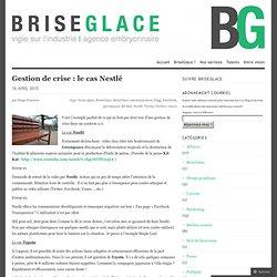 Gestion de crise : le cas Nestlé « BriseGlace