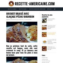 Brisket braisé avec glaçage pêche/bourbon