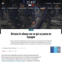 Brisons le silence sur ce qui se passe en Espagne