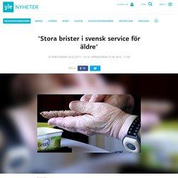 """""""Stora brister i svensk service för äldre"""""""