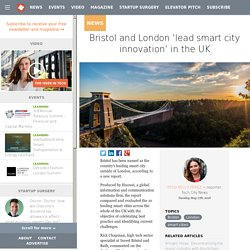 Bristol and London 'lead smart city innovation' in the UK