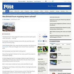 Bristol hum mystery solved