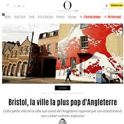 Bristol, la ville la plus pop d'Angleterre - 27 mars 2014