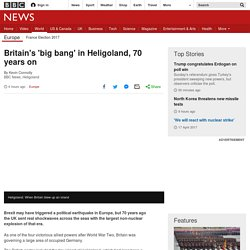 Britain's 'big bang' in Heligoland, 70 years on