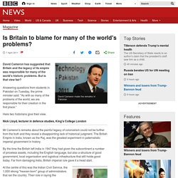 Is Britain to blame for many of the world's problems?