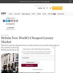 Britain Now World's Cheapest Luxury Market