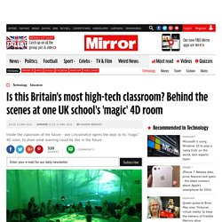 Is this Britain's most high-tech classroom? Behind the scenes at one UK school's 'magic' 4D room