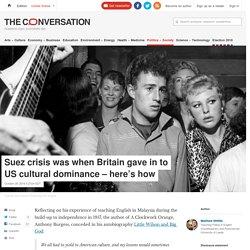 La crise de Suez et Elvis : pivot d'une puissance americaine face à la puissance britannique