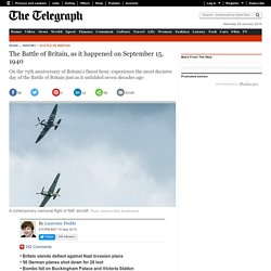 The Battle of Britain, as it happened on September 15, 1940