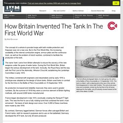 How Britain Invented The Tank In The First World War
