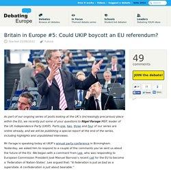 Interview 21/09/2012 Debating Europe — Britain in Europe #5: Could UKIP boycott an EU referendum?