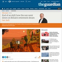 End of an idyll: how the sun went down on Britain's retirement dream