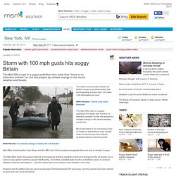 Storm with 100 mph gusts hits soggy Britain - Weather, forecasts, news, blogs and maps