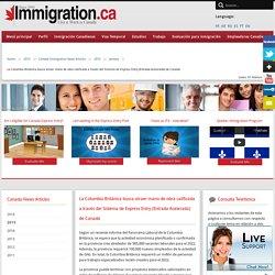 La Columbia Británica busca atraer mano de obra calificada a través del Sistema de Express Entry (Entrada Acelerada) de Canadá