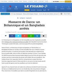 Massacre de Dacca: un Britannique et un Bangladais arrêtés