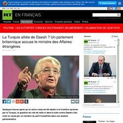 La Turquie alliée de Daesh ? Un parlement britannique accuse le ministre des Affaires étrangères