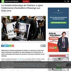 Le ministre britannique de l'Intérieur a signé l'ordonnance d'extradition d'Assange aux Etats-Unis
