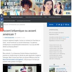 Accent britannique ou accent américain ? - ESL – Séjours linguistiques