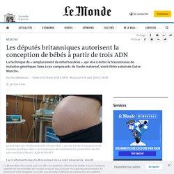 Vers des bébés «à trois ADN» au Royaume-Uni?