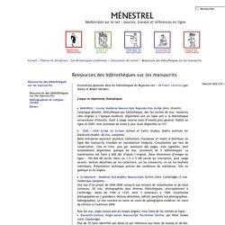 Thèmes et disciplines > Iles Britanniques médiévales > Instruments de travail > Ressources des bibliothèques sur les manuscrits