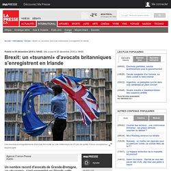 Brexit: un «tsunami» d'avocats britanniques s'enregistrent en Irlande