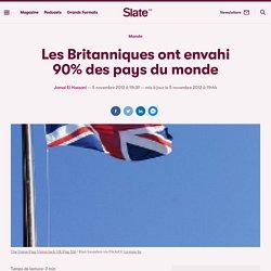 Les Britanniques ont envahi 90% des pays du monde