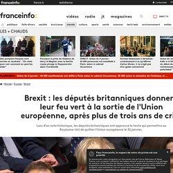 Brexit : les députés britanniques donnent leur feu vert à la sortie de l'Union européenne, après plus de trois ans de crise