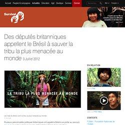 Des députés britanniques appellent le Brésil à sauver la tribu la plus menacée au monde