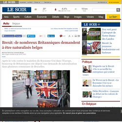 Brexit: de nombreux Britanniques demandent à être naturalisés belges