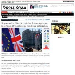 Royaume-Uni / Brexit : 55% des Britanniques pour la sortie de l'UE, indices de fraudes en préparation