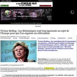 Viviane Reding : Les Britanniques sont trop ignorants au sujet de l'Europe pour que l'on organise un référendum