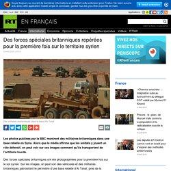 Des forces spéciales britanniques repérées pour la première fois sur le territoire syrien