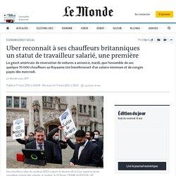 17 mars 2021 Uber reconnaît à ses chauffeurs britanniques un statut de travailleur salarié, une première