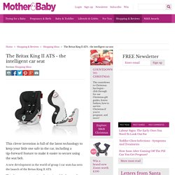 The Britax King II ATS - the intelligent car seat