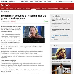 British man accused of hacking into US government systems