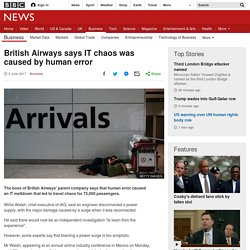 British Airways says IT chaos was caused by human error