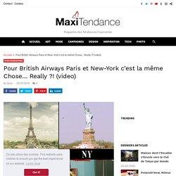 Pour British Airways Paris et New-York c'est la même Chose... Really ?! (video) - MaxiTendance