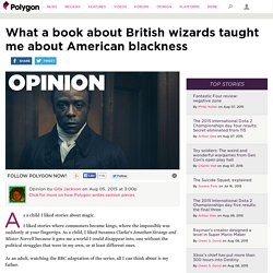 What a book about British wizards taught me about American blackness