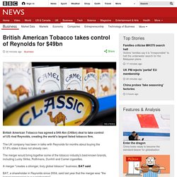 British American Tobacco takes control of Reynolds for $49bn