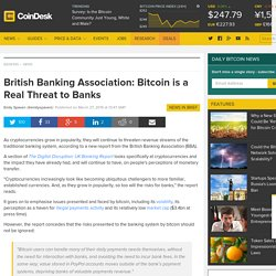 British Banking Association: Bitcoin is a Real Threat to Banks