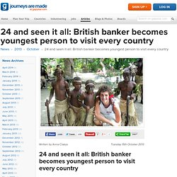 24 and seen it all: British banker becomes youngest person to visit every country