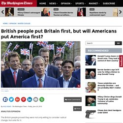 British people put Britain first, but will Americans put America first?